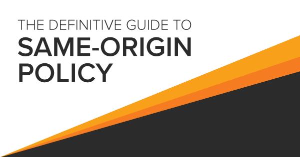 How to Understand SOP: Same-origin Policy Whitepaper   Netsparker