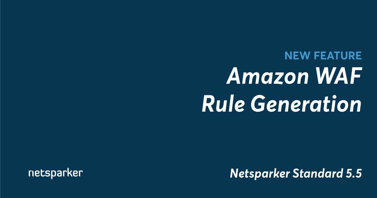 Amazon Web Application Firewall Rule Generation