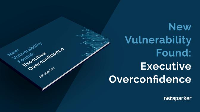 New Vulnerability Found Executive Overconfidence
